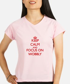 Keep Calm and focus on Wobbly Performance Dry T-Sh