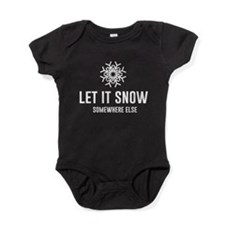 Let It Snow Somewhere Else Baby Bodysuit