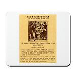 Warning to Moochers Mousepad