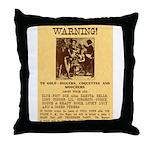 Warning to Moochers Throw Pillow