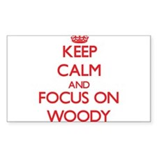 Keep Calm and focus on Woody Decal
