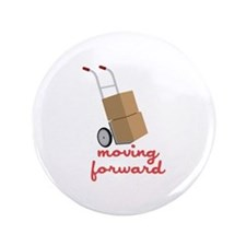 """Moving Forward 3.5"""" Button"""