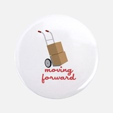 "Moving Forward 3.5"" Button"