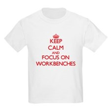 Keep Calm and focus on Workbenches T-Shirt