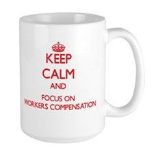 Keep Calm and focus on Workers Compensation Mugs