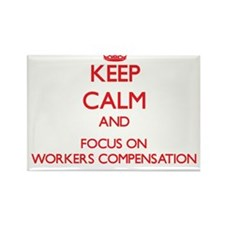 Keep Calm and focus on Workers Compensation Magnet