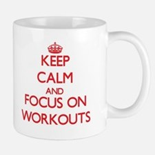 Keep Calm and focus on Workouts Mugs