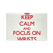 Keep Calm and focus on Wrists Magnets