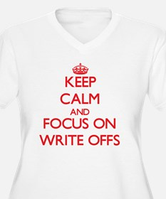 Keep Calm and focus on Write-Offs Plus Size T-Shir