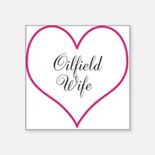 """Unique Oilfield wife Square Sticker 3"""" x 3"""""""