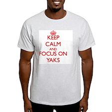 Keep Calm and focus on Yaks T-Shirt