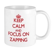 Keep Calm and focus on Zapping Mugs