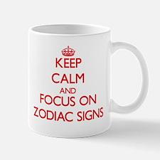 Keep Calm and focus on Zodiac Signs Mugs