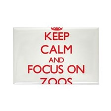 Keep Calm and focus on Zoos Magnets