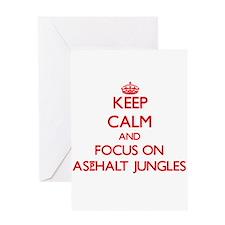 Keep Calm and focus on Asphalt Jungles Greeting Ca