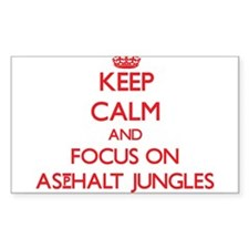 Keep Calm and focus on Asphalt Jungles Decal