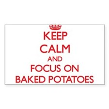 Keep Calm and focus on Baked Potatoes Decal