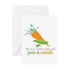 We Go Together Like Peas & Carrots Greeting Cards