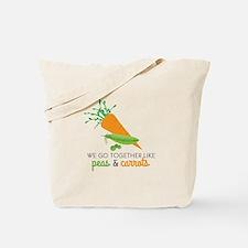 We Go Together Like Peas & Carrots Tote Bag