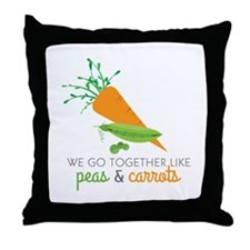 We Go Together Like Peas & Carrots Throw Pillow