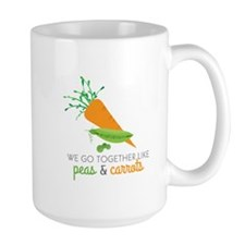 We Go Together Like Peas & Carrots Mugs