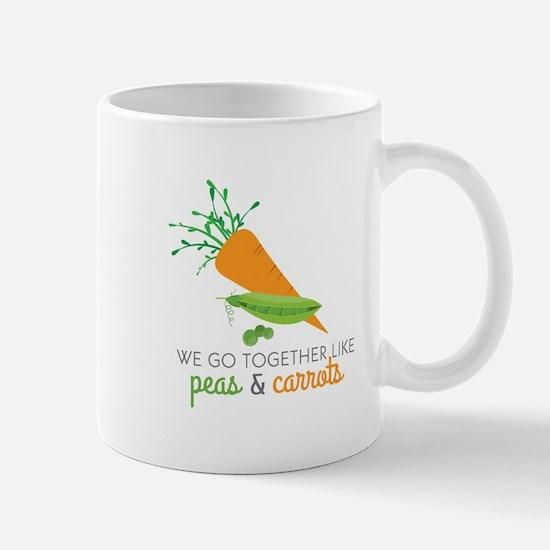 We Go Together Like Peas & Carrots Mugs