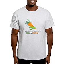 We Go Together Like Peas & Carrots T-Shirt