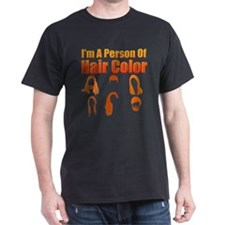 Person Of Hair Color T-Shirt