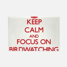Keep Calm and focus on Birdwatching Magnets