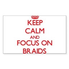 Keep Calm and focus on Braids Decal