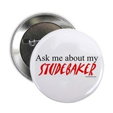 """Ask Me About My Studebaker 2.25"""" Button (10 p"""