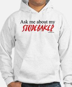 Ask Me About My Studebaker Hoodie