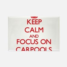 Keep Calm and focus on Carpools Magnets