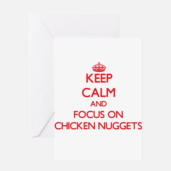 Keep Calm and focus on Chicken Nuggets Greeting Ca