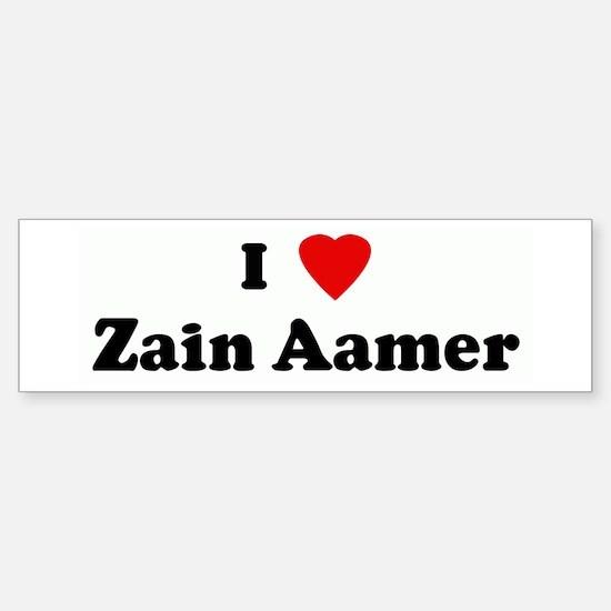 I Love Zain Aamer Bumper Bumper Bumper Sticker