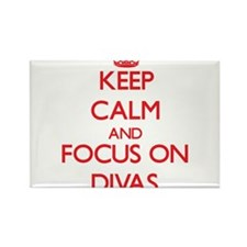 Keep Calm and focus on Divas Magnets
