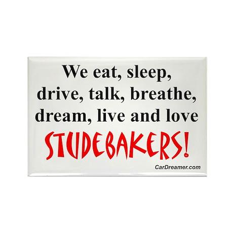 We Eat, Sleep Studebakers- Rectangle Magnet