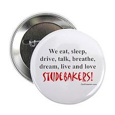 "We Eat, Sleep Studebakers- 2.25"" Button (10 p"