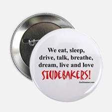 "We Eat, Sleep Studebakers- 2.25"" Button (10 p"