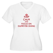 Keep Calm and focus on Dumpster Diving Plus Size T