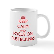 Keep Calm and focus on Dustbunnies Mugs