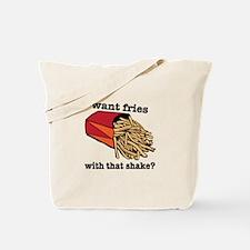 Want Fries? Tote Bag