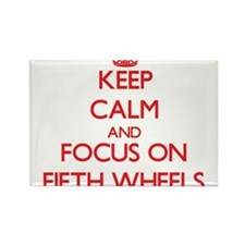 Keep Calm and focus on Fifth Wheels Magnets