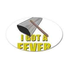 I Got A Fever Wall Decal