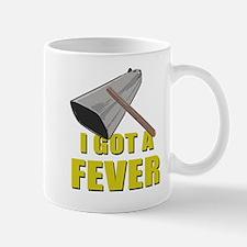 I Got A Fever Mugs