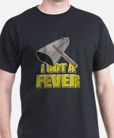 I Got A Fever T-Shirt