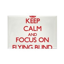 Keep Calm and focus on Flying Blind Magnets