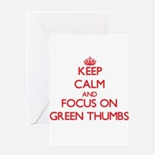Keep Calm and focus on Green Thumbs Greeting Cards