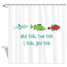I Fish You Fish Shower Curtain