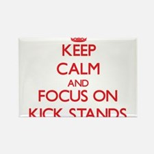 Keep Calm and focus on Kick Stands Magnets